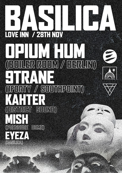 Basilica Presents - OPIUM HUM, 9TRANE + More at The Love Inn in Bristol