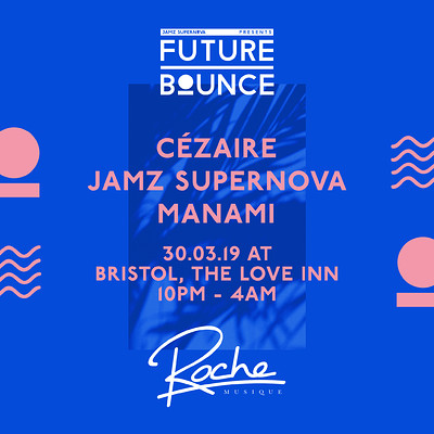 Future Bounce Pres. Roche Musique at The Love Inn in Bristol