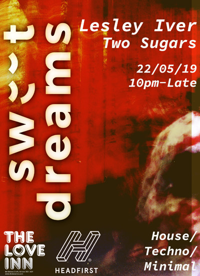 Sweet Dreams w/ Lesley Iver, Two Sugars at The Love Inn in Bristol