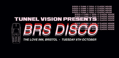 Tunnel Vision : BRS Disco  at The Love Inn in Bristol
