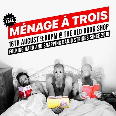Ménage À Trois  at The Old Bookshop in Bristol