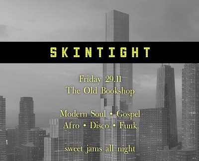 Skintight @The Old Bookshop // Friday 29.11 // Fre at The Old Bookshop in Bristol