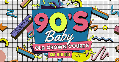 90's Baby • Bristol Prison Party! at The Old Crown Courts in Bristol