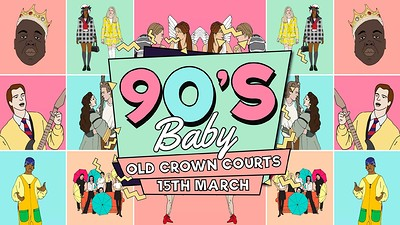 90s Baby Bristol [All Your Favourite 90's Hits] at The Old Crown Courts in Bristol