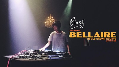 Blasé Presents: Bellaire at The Old Crown Courts in Bristol