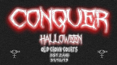 Conquer: Halloween at The Old Crown Courts in Bristol