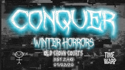 Conquer II: Winter Horrors at The Old Crown Courts in Bristol