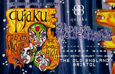 Qujaku // Cracked Machine // The Contact High at The Old England Pub in Bristol
