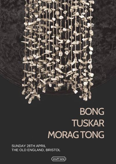 Bong // Tuskar // Morag Tong at The Old England Pub in Bristol
