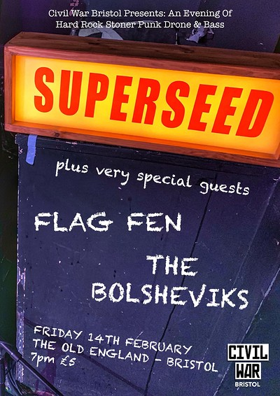 Civil War Presents: Superseed/Flag Fen/Bolsheviks at The Old England Pub in Bristol