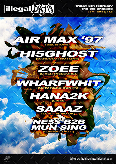 Illegal Data #5: Air Max '97 / Hi5Ghost / Zoee +++ at The Old England Pub in Bristol