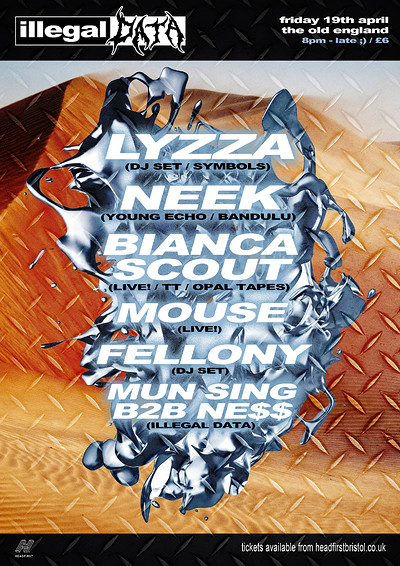 ILLEGAL DATA #6: LYZZA / Neek / Bianca Scout +++ at The Old England Pub in Bristol