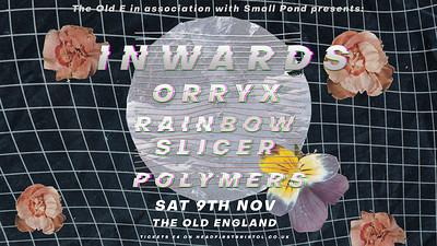 Inwards // Orryx // Rainbow Slicer at The Old England Pub in Bristol