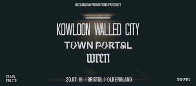 Kowloon Walled City w/ Town Portal & Wren at The Old England Pub in Bristol