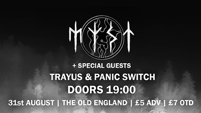 Myst + Special Guests Trayus and Panic Switch at The Old England Pub in Bristol