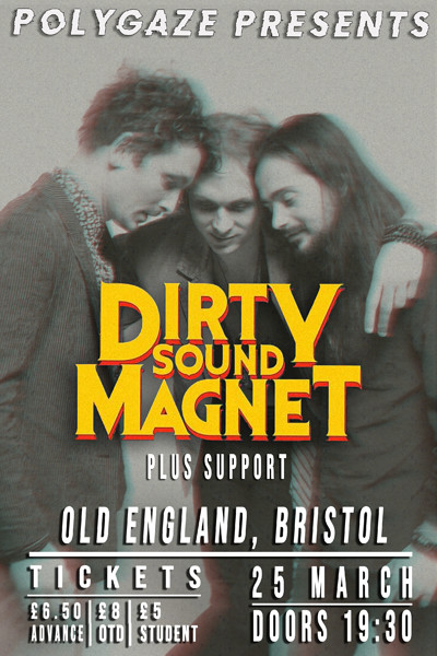 Polygaze Present Dirty Sound Magnet TOUR + Support at The Old England Pub in Bristol