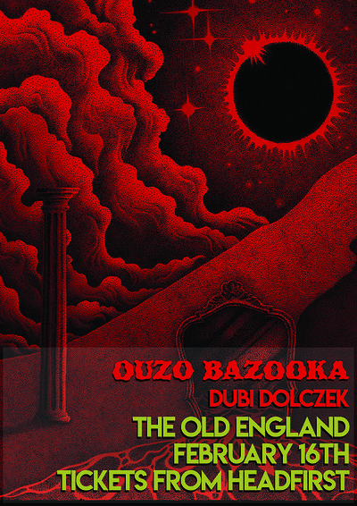 Stolen Body presents: Ouzo Bazooka & Dubi Dolczek at The Old England Pub in Bristol