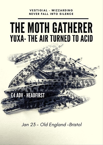 The Moth Gatherer / Yuxa / The Air Turned To Acid at The Old England Pub in Bristol