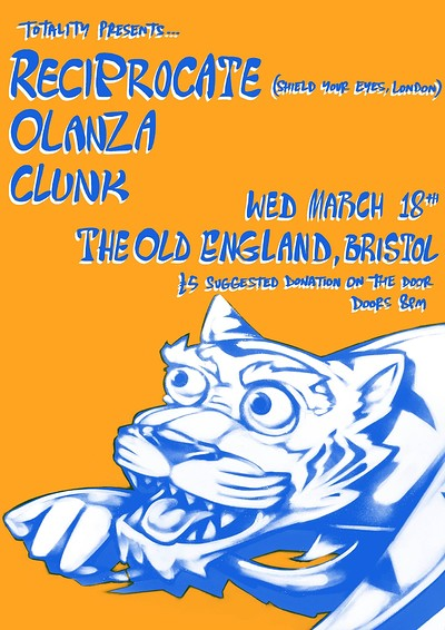 Totality Presents Reciprocate w/ Olanza & Clunk at The Old England Pub in Bristol