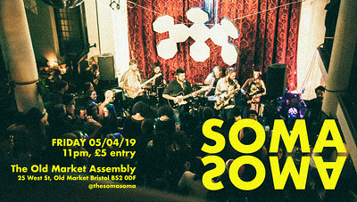 SOMA SOMA  at The Old Market Assembly in Bristol