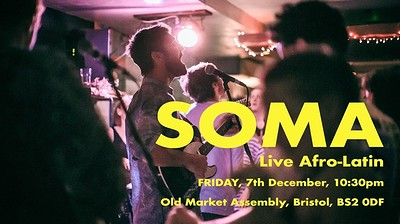 SOMA at The Old Market Assembly in Bristol