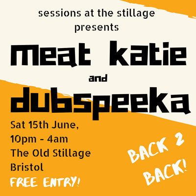 Meat Katie and Dubspeeka FREE PARTY! at The Old Stillage, Church Road , Bristol in Bristol