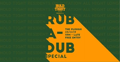 Hold Tight Records at The Plough: Rub A Dub Specia at The Plough Inn in Bristol