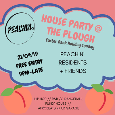 Peachin' House Party at The Plough Easter Bank Hol at The Plough Inn in Bristol