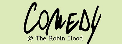 Comedy at the Robin Hood: September at The Robin Hood in Bristol