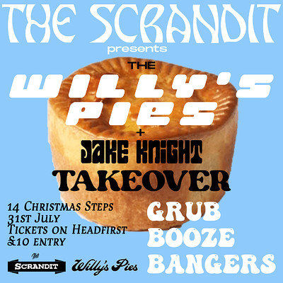 Willy's Pies x Jake Knight: Scrandit Takeover at The Scrandit in Bristol