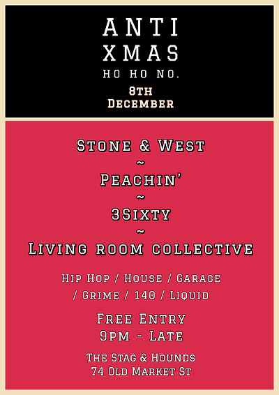 Anti-Xmas: Stone & West x Peachin' x 3Sixty X LRC at The Stag And Hounds in Bristol