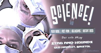 SCIENCE! Disco-Punk and New Wave Party  at The Stag And Hounds in Bristol