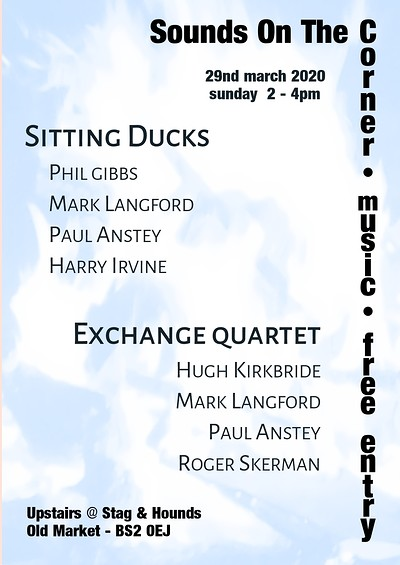 Sitting Ducks & Exchange Quartet at The Stag And Hounds in Bristol