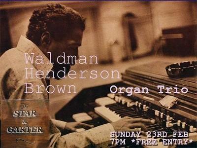 Waldman / Henderson / Brown Organ Trio at the Star at The Star and Garter in Bristol