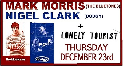 Mark Morris, Nigel Clark & The Lonely Tourist at The Thunderbolt in Bristol