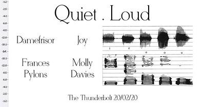 QUIET . LOUD at The Thunderbolt in Bristol