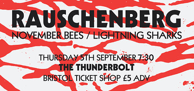 Rauschenberg, November Bees, Lightning Sharks at The Thunderbolt in Bristol