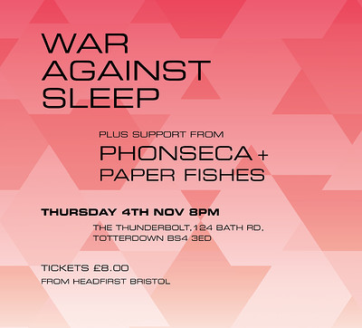 War Against Sleep. Live at The Thunderbolt at The Thunderbolt  in Bristol