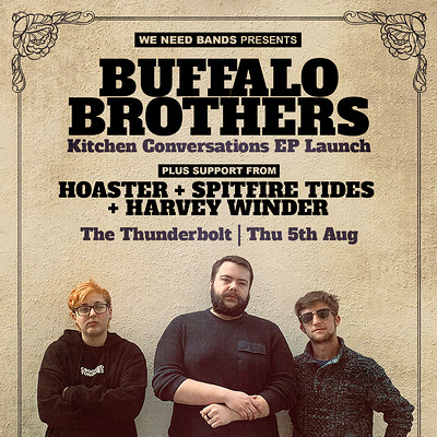 WE NEED BANDS | Buffalo Brothers (EP Launch) at The Thunderbolt in Bristol