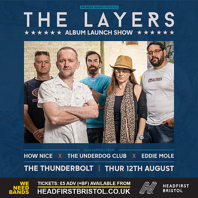 WE NEED BANDS   The Layers (Album Launch) at The Thunderbolt in Bristol