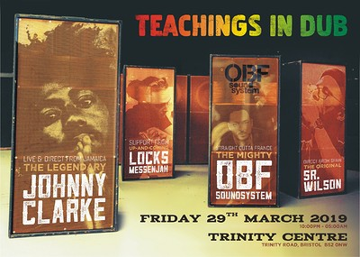 Teachings in Dub w/ Johnny Clarke & OBF Sound at The Trinity Centre in Bristol