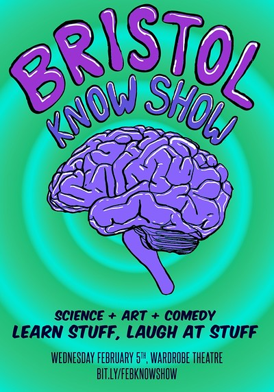 Bristol Know Show - Presented by Sci X South West at The Wardrobe Theatre in Bristol