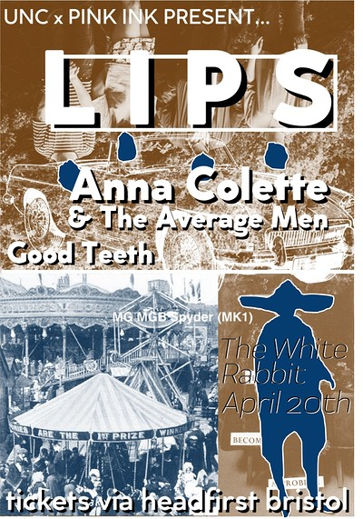 LIPS / Anna Colette / Good Teeth at The White Rabbit in Bristol