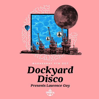 Dockyard Disco Presents: Laurence Guy at Thekla in Bristol