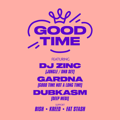 GOOD TIME w/ DJ Zinc, Dubkasm, Gardna at Thekla in Bristol
