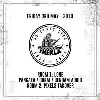 LONE / Pangaea / Borai / Denham Audio #thekla35 at Thekla in Bristol