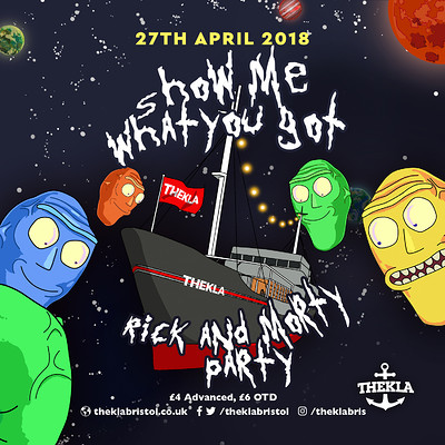 Show Me What You Got - Rick & Morty Party! at Thekla in Bristol