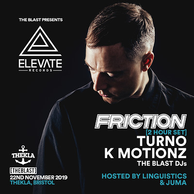 The Blast x Friction present Elevate Records at Thekla in Bristol