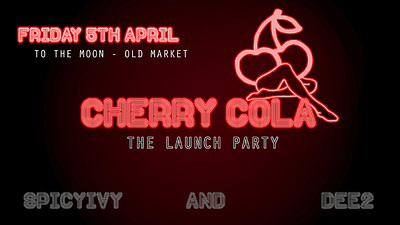Cherry Cola - The Launch Party at To The Moon in Bristol