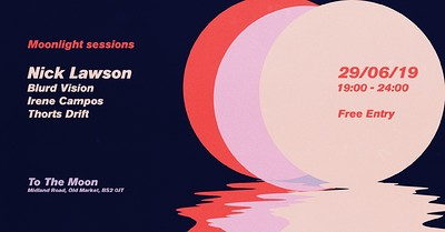 Moonlight Sessions W/ Nick Lawson 29th June 2019 at To The Moon in Bristol